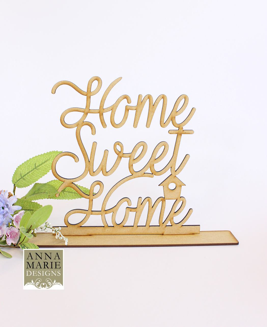 Mdf stand up word home sweet home anna marie designs - Home sweet home designs ...